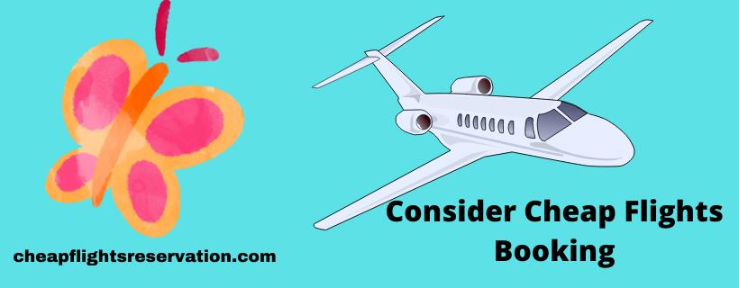 Consider Cheap Flights Booking